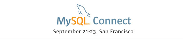 MySQL Connect - September 21-23, San Fransico